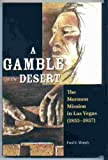 A Gamble in the Desert: The Mormon Mission in Las Vegas (1855-1857)