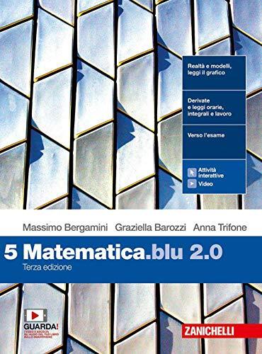 Matematica blu 2.0. Per le Scuole superiori. Con e-book. Con espansione online (Vol. 5)