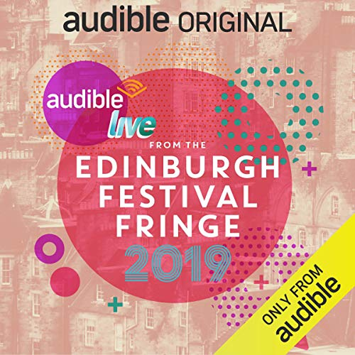 Page de couverture de Audible Live from the Edinburgh Festival Fringe 2019