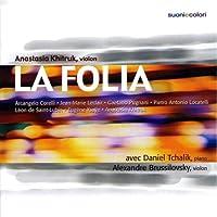 La Folia - Corelli, Leclair, Pugnani, Locatelli, de Saint-Lubin, Ysaÿe, Khitruk
