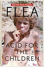 Flea acid for the children. Wspomnienia legendarnego basisty Red Hot Chili Peppers - Michael Flea Balzary [KSI�LtKA]