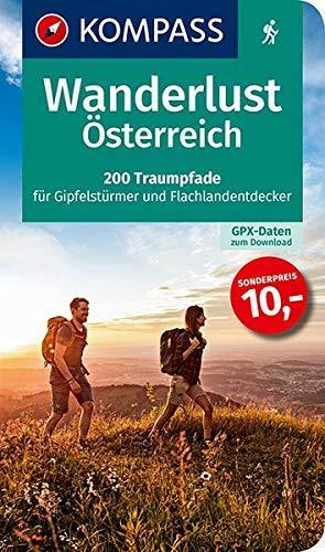 Wanderlust Österreich: 200 Traumpfade für Gipfelstürmer und Flachlandentdecker. Mit GPX-Daten zum Download. (KOMPASS Wander- und Fahrradlust, Band 1655)
