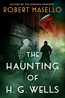 The Haunting of H. G. Wells by [Robert Masello]