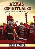 Armas Espirituales para Derrotar Al Enemigo: Y Vencer Los Ardides, Maquinaciones y Engaos Del Diablo