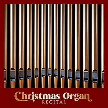Christmas Organ Recital - Popular Christmas Songs and Carols in Classical Organ Arrangements
