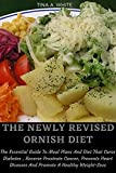 The Newly Revised Ornish Diet: The Essential Guide To Meal Plans And Diet That Cures Diabetes , Reverse Prostrate Cancer, Prevents Heart Diseases And Promote A Healthy Weight-Loss