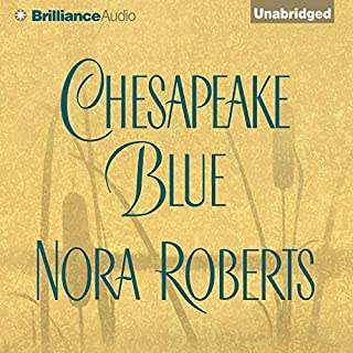 Chesapeake Blue     Chesapeake Bay, Book 4              By:                                                                                                                                 Nora Roberts                               Narrated by:                                                                                                                                 James Daniels                      Length: 9 hrs and 16 mins     1,411 ratings     Overall 4.6