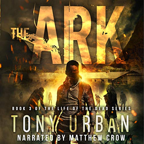 The Ark (A Zombie Apocalypse Thriller)  By  cover art