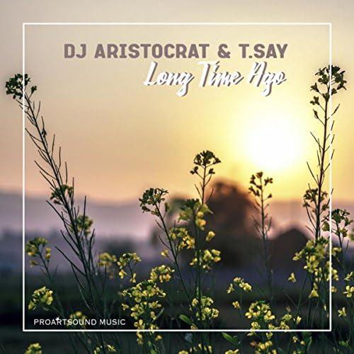 DJ Aristocrat & T.Say