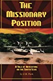 The Missionary Position: A Tale of Adventure on the South Seas