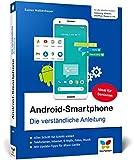 Android-Smartphone: Die verständliche Anleitung für alle Android-Smartphones: Samsung, Huawei, Xiaomi, Vivo, Oppo, Sony u.v.m. Aktuell zu Android 12