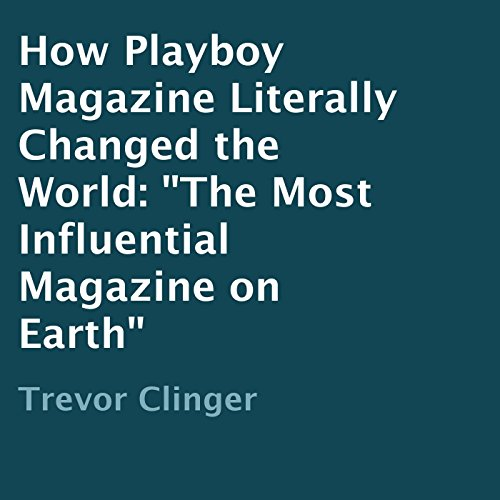 How Playboy Magazine Literally Changed the World audiobook cover art