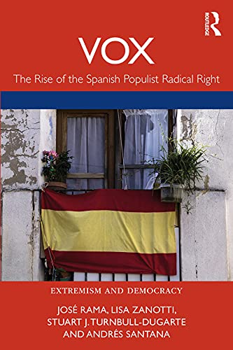 VOX: The Rise of the Spanish Populist Radical Right (Routledge Studies in Extremism and Democracy) (English Edition)
