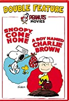 SNOOPY COME HOME/BOY NAMED CHARLIE BROWN