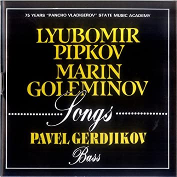 Songs By Lyubomir Pipkov and Marin Goleminov