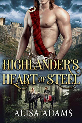 Highlander's Heart Of Steel: A Scottish Medieval Historical Romance (Beasts Of The Highlands Book 5) (English Edition)