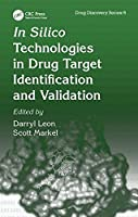 In Silico Technologies in Drug Target Identification and Validation (Drug Discovery Series)