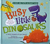Busy Little Dinosaurs: A Back-and-Forth Alphabet Book (Back-and-Forth Books)