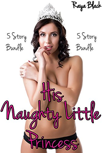 His Naughty Little Princess BUNDLE (Taboo Age Play Menage Erotic Romance)