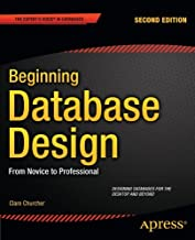 Beginning Database Design: From Novice to Professional 2nd edition by Churcher, Clare (2012) Paperback