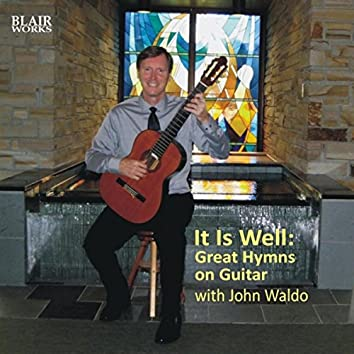 It Is Well: Great Hymns on Guitar