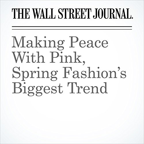 Making Peace With Pink, Spring Fashion's Biggest Trend copertina