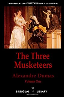 The Three Musketeers Volume 1-Les Trois Mousquetaires Tome 1: English-French Parallel Text Edition in Three Volumes