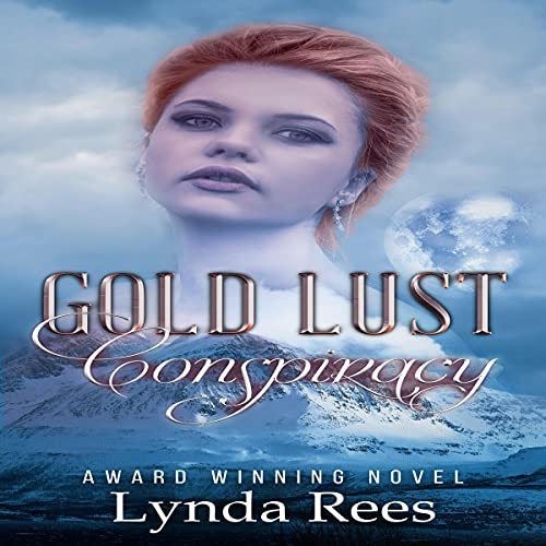 Gold Lust Conspiracy Audiobook By Lynda Rees cover art