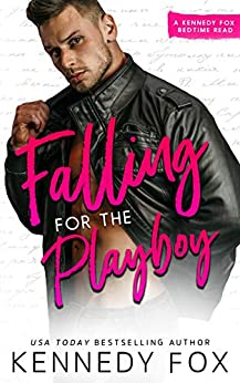 Falling for the Playboy by [Kennedy Fox]