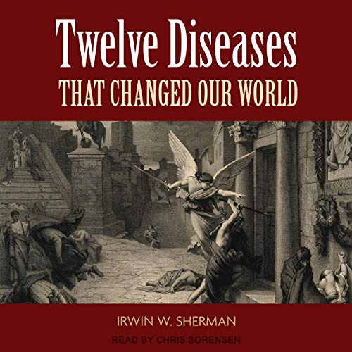 Twelve Diseases That Changed Our World cover art
