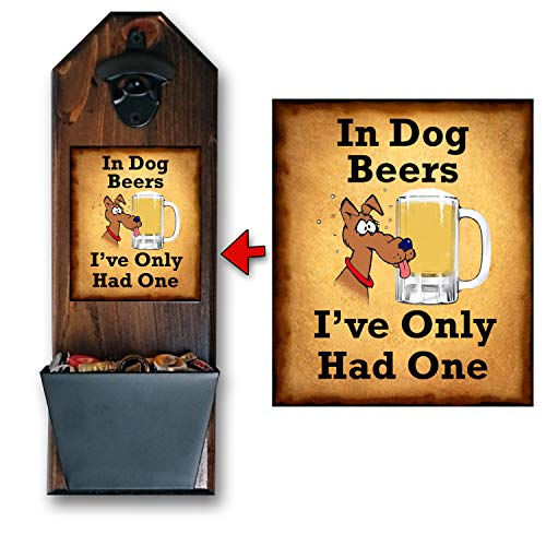 """""""In Dog Beers, I Only Had One"""" Wall Mounted Bottle Opener and Cap Catcher - 100% Solid Pine 3/4"""" Thick - Rustic Cast Iron Bottle Opener and Galvanized Bucket - Perfect for Dad"""