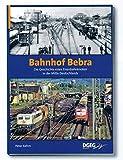 Bahnhof Bebra: Die Geschichte eines Eisenbahnknotens in der Mitte Deutschlands - Peter Kehm