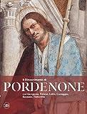 Il Rinascimento di Pordenone con Giorgione, Tiziano, Lotto, Correggio, Bassano, Tintoretto. Ediz. a colori (Arte antica. Cataloghi)