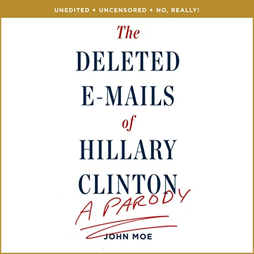 The Deleted E-Mails of Hillary Clinton audiobook cover art