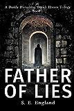 Father of Lies (A Darkly Disturbing Occult Horror Trilogy, Band 1) - Sarah England