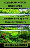 AQUASCAPING FOR BEGINNERS: Complete Step by Step...