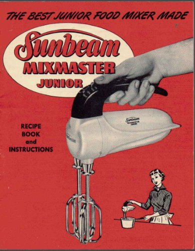 Sunbeam Mixmaster Junior Recipe Book and Instructions