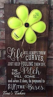 Softball Flower Sign Life Will Always Throw Curves Just Keep Fouling Them Offthe Right Pitch Will Come and When It Does Home Wood Sign Funny Craft Wall Decor Plaque