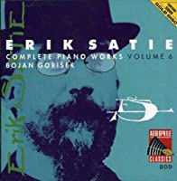 Satie: Complete Piano Works, Vol. 6 by Bojan Gorisek (2013-05-03)