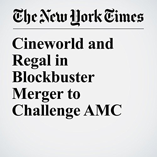 Cineworld and Regal in Blockbuster Merger to Challenge AMC copertina