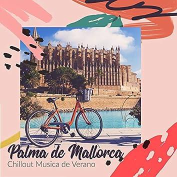 Palma de Mallorca Chillout Musica de Verano - Recopilación de la Mejor Música Chillout de Vacaciones