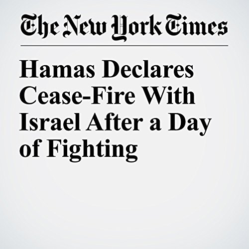 Hamas Declares Cease-Fire With Israel After a Day of Fighting copertina