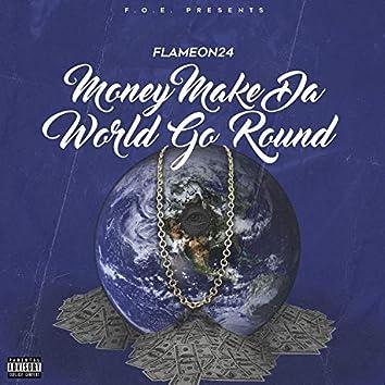 Money Make Da World Go Round