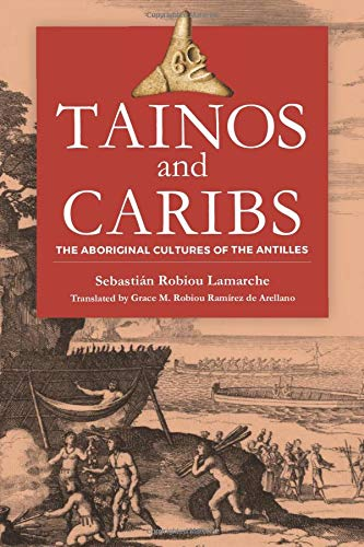 Tainos and Caribs: The Aboriginal Cultures of the Antilles