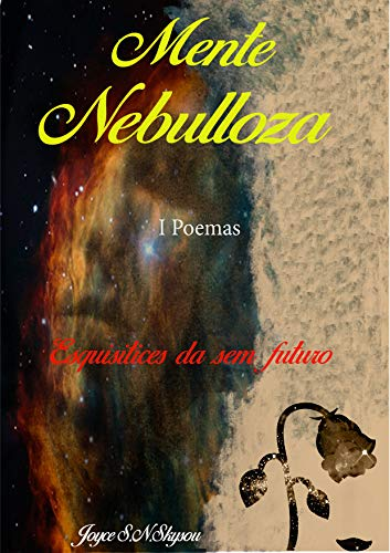 Mente Nebulloza: I Poemas - Esquisitices da sem futuro