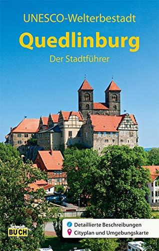 Quedlinburg - Der Stadtführer: Ein Führer durch die Weltkulturerbe-Stadt (Stadt- und Reiseführer)