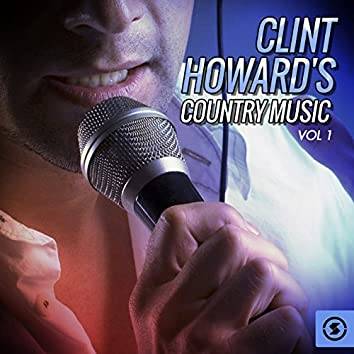 Clint Howard's Country Music, Vol. 1