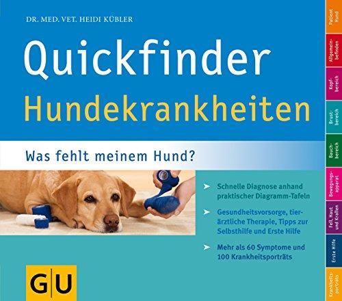 Quickfinder Hundekrankheiten: Was fehlt meinem Hund? Schnelle Diagnose anhand praktischer Diagramm-Tafeln. (Hunde & Katzen)
