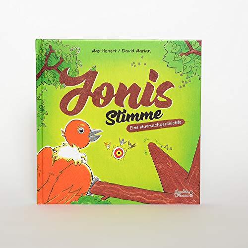 Kinderbuch ab 4 Jahren: Jonis Stimme // Jonis Voice Eine Mutmach-Geschichte über Freundschaft, Achtsamkeit und das Vertrauen auf die eigene innere Stimme zu hören auf Deutsch und Englisch