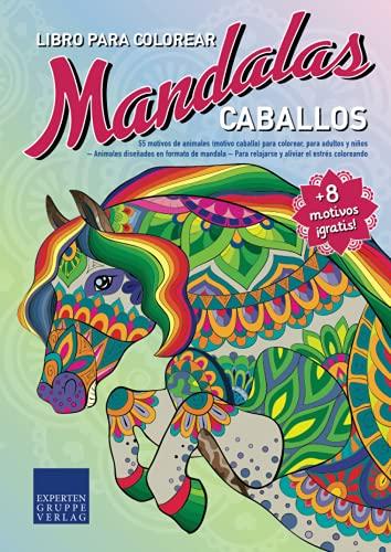 Libro de Mandalas para colorear Caballos: 55 motivos de animales (motivo caballo) para colorear, para adultos y niños – Animales diseñados en patrones ... (Libro de Mandalas motivos de animales)